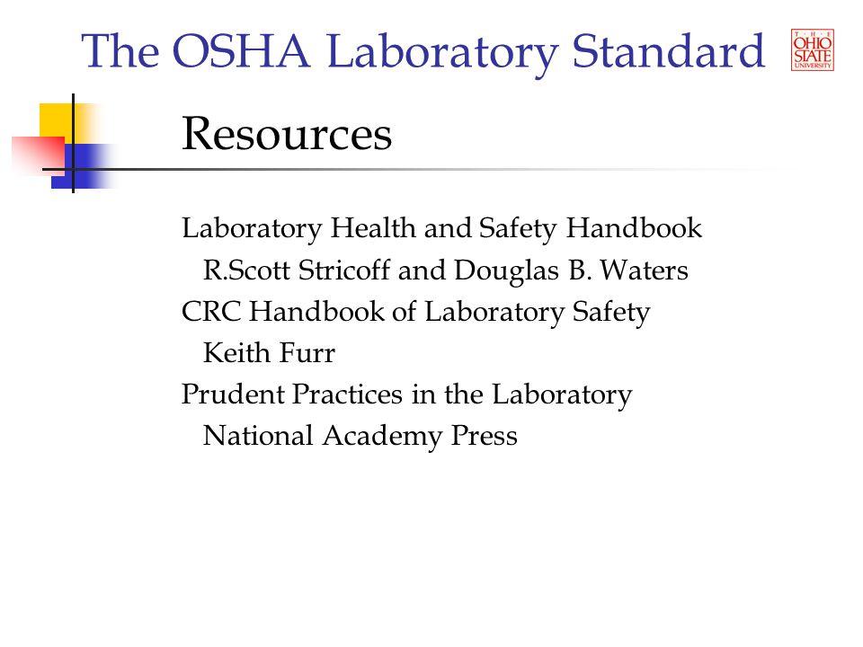 The OSHA Laboratory Standard Resources Laboratory Health and Safety Handbook R.Scott Stricoff and Douglas B.