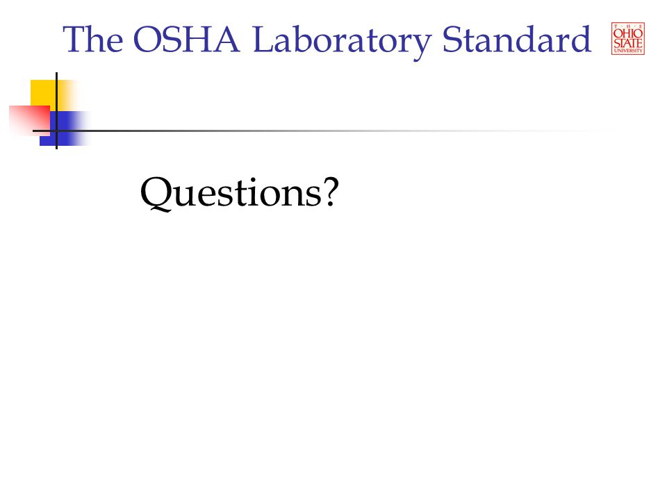 The OSHA Laboratory Standard Questions?