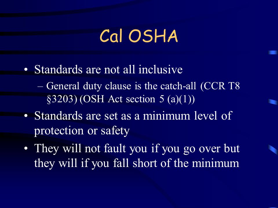 Cal OSHA Just like Federal OSHA it has two main branches –Enforcement –Consultation With the passage of AB1127 they can now levy fines against Public