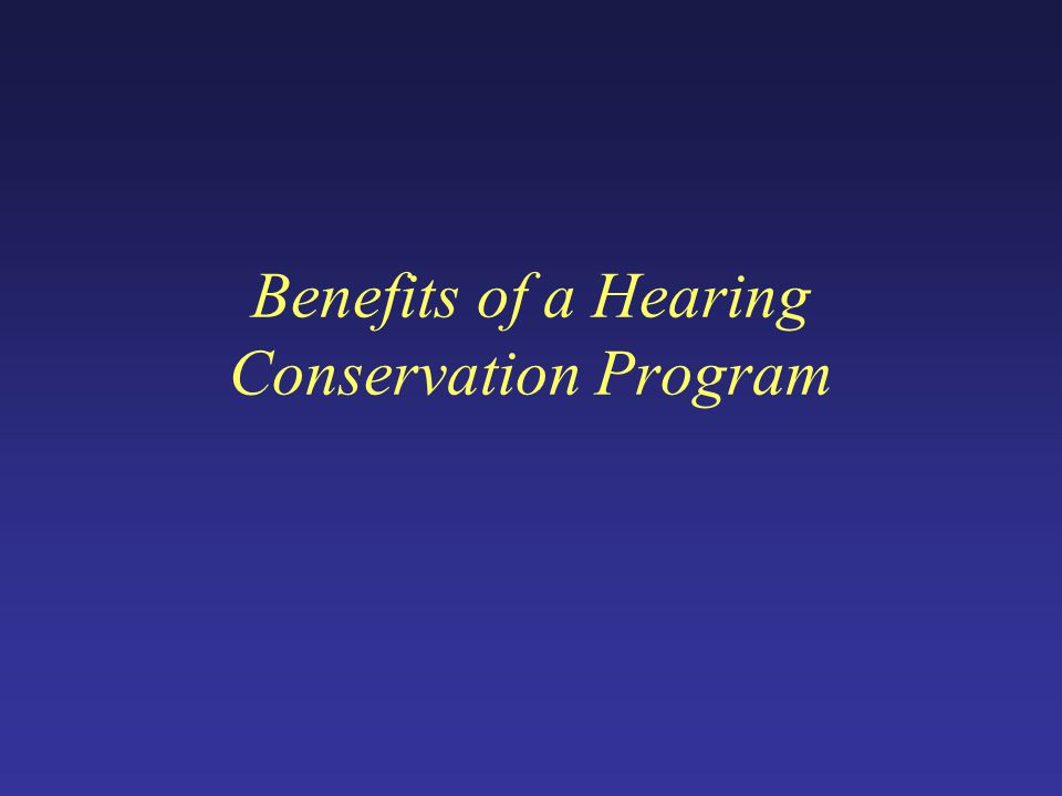 Benefits of a Hearing Conservation Program