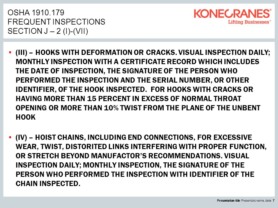 Presentation title Presentors name, date 7 OSHA 1910.179 FREQUENT INSPECTIONS SECTION J – 2 (I)-(VII) (III) – HOOKS WITH DEFORMATION OR CRACKS.