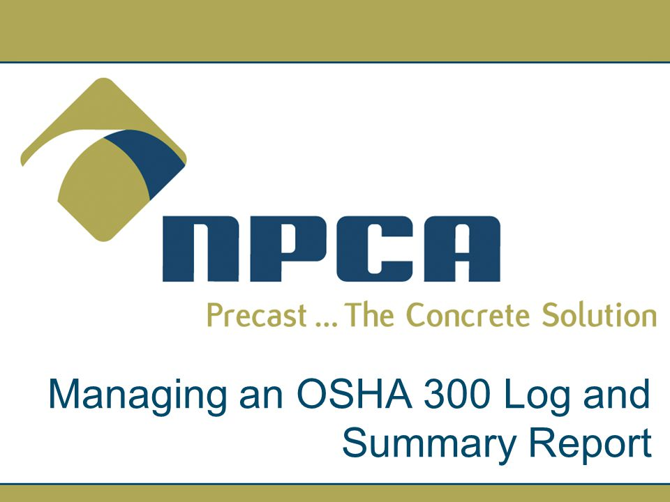 Managing an OSHA 300 Log and Summary Report