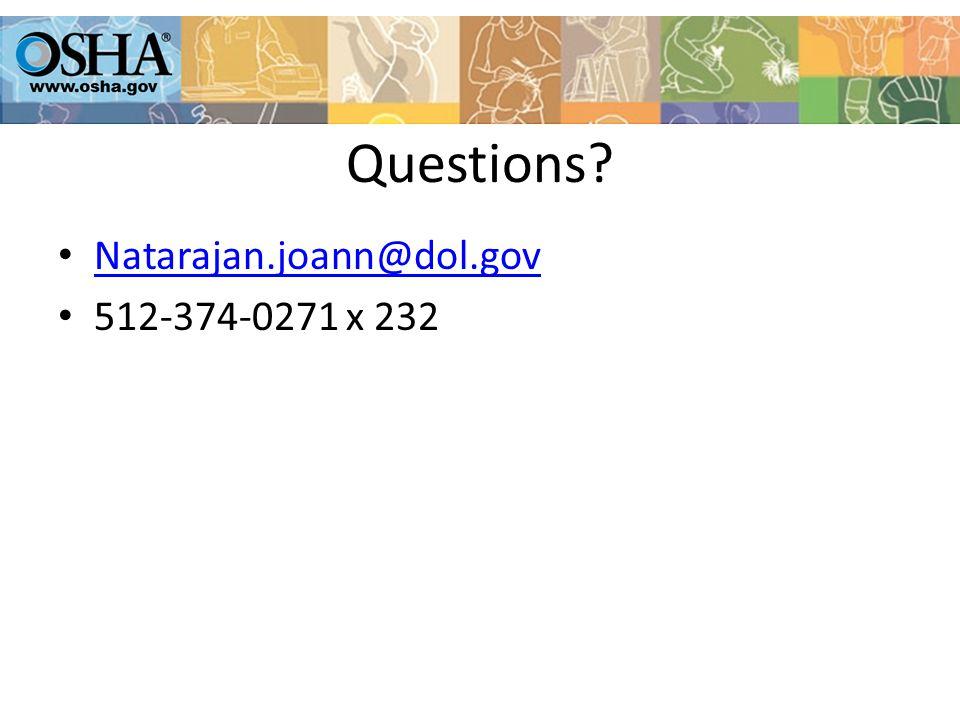 Questions Natarajan.joann@dol.gov 512-374-0271 x 232