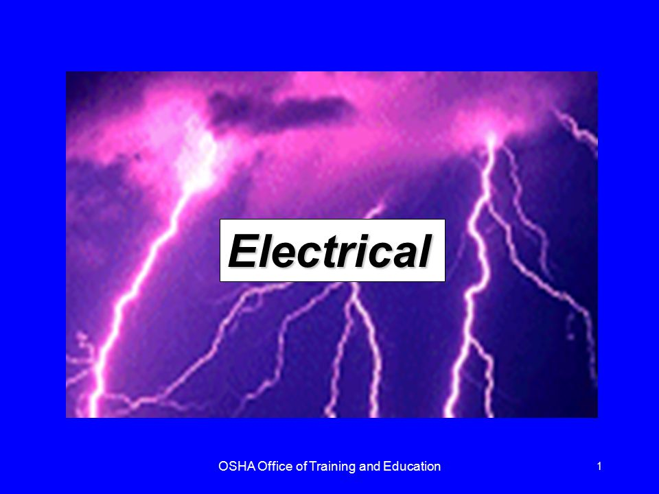 OSHA Office of Training and Education 1 Electrical