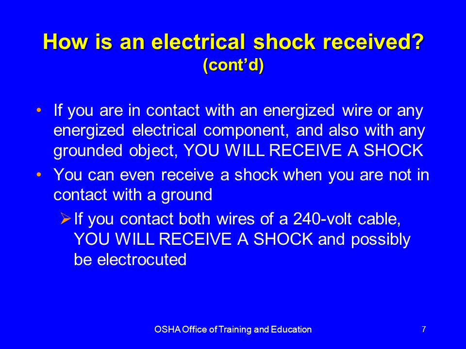 OSHA Office of Training and Education 18 Hand-Held Electric Tools Hand-held electric tools pose a potential danger because they make continuous good contact with the hand To protect you from shock, burns, and electrocution, tools must:  Have a three-wire cord with ground and be plugged into a grounded receptacle, or  Be double insulated, or  Be powered by a low-voltage isolation transformer