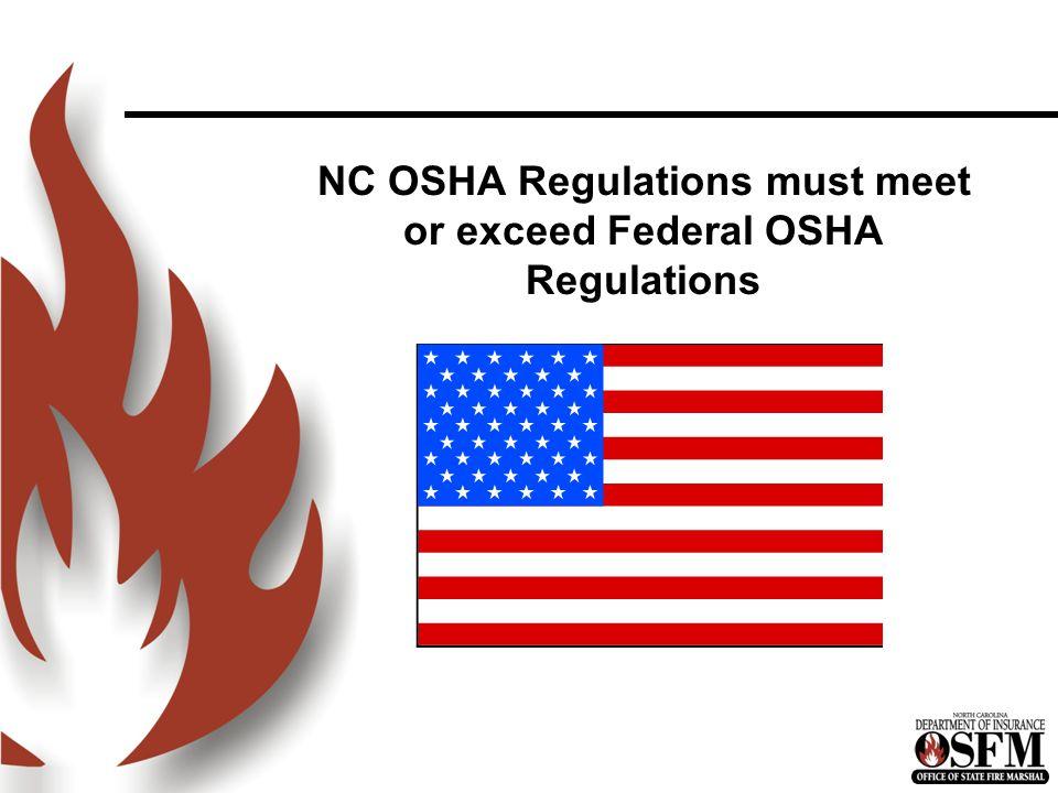 NC OSHA Regulations must meet or exceed Federal OSHA Regulations