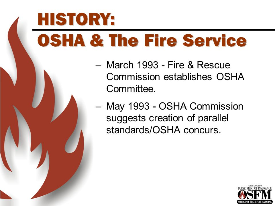–March 1993 - Fire & Rescue Commission establishes OSHA Committee.