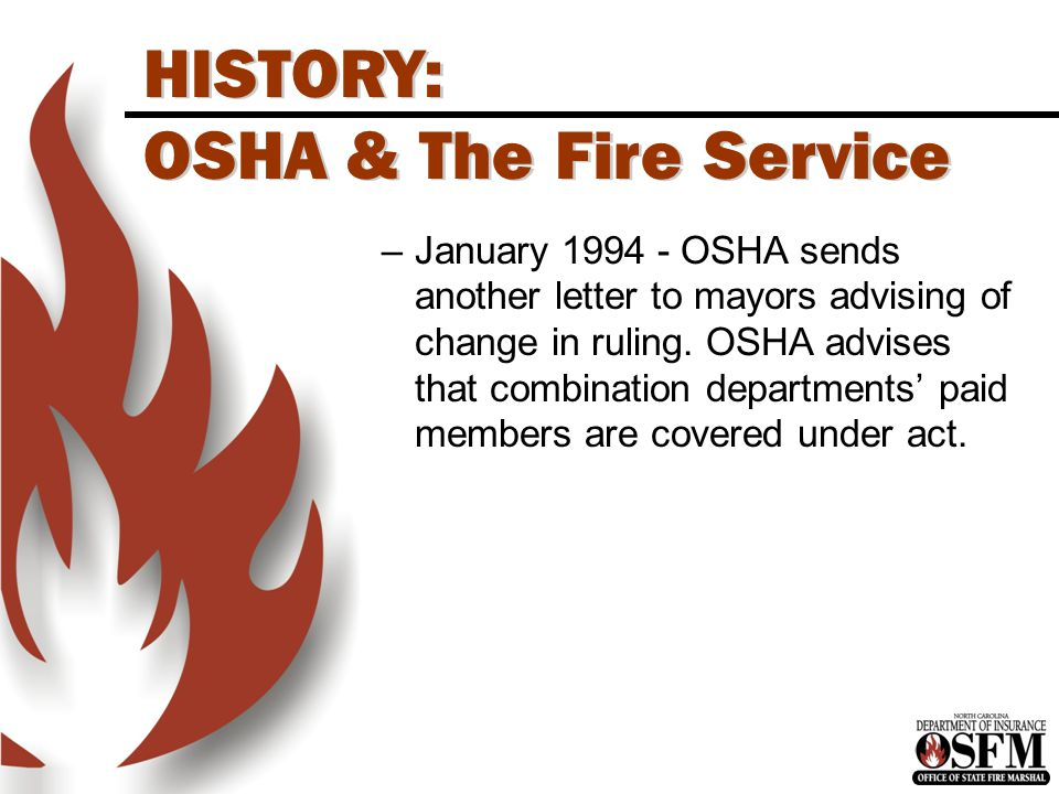 –January 1994 - OSHA sends another letter to mayors advising of change in ruling.