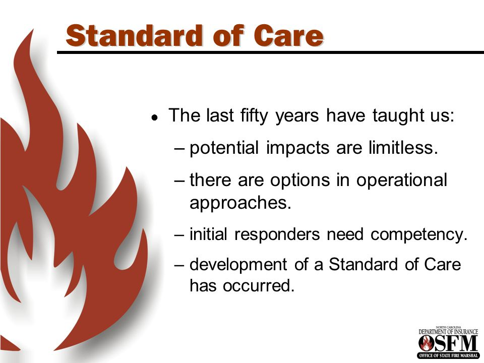 Standard of Care ● The last fifty years have taught us: –potential impacts are limitless.