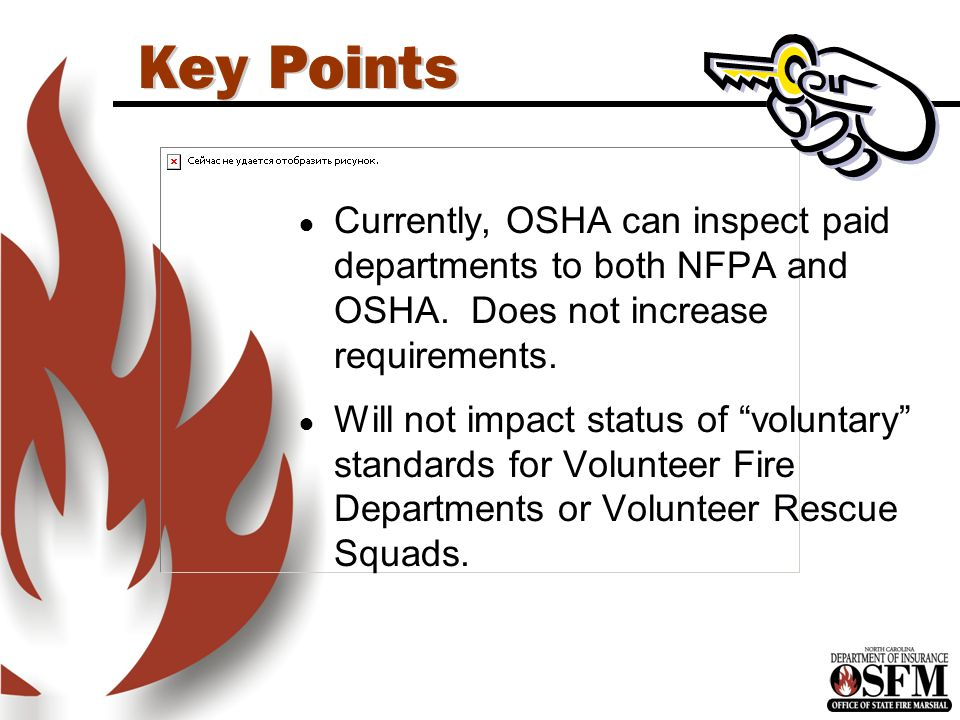 Key Points ● Currently, OSHA can inspect paid departments to both NFPA and OSHA.