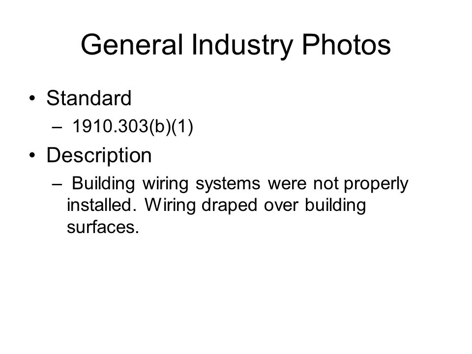 General Industry Photos Standard – 1910.303(b)(1) Description – Building wiring systems were not properly installed.