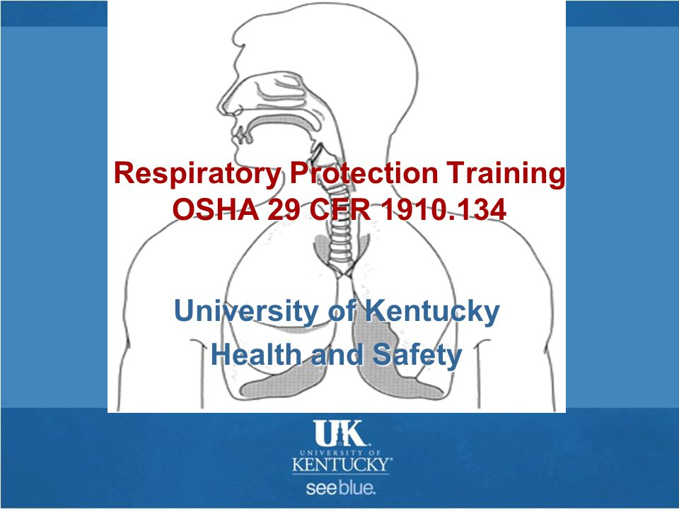 University of Kentucky Health and Safety Respiratory Protection Training OSHA 29 CFR 1910.134