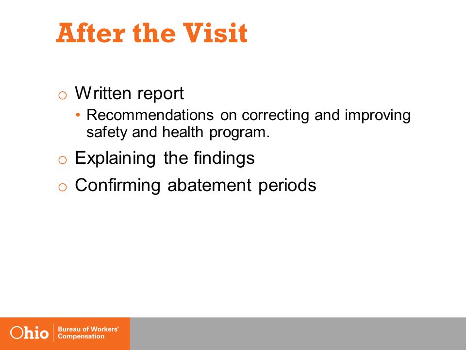 After the Visit o Written report Recommendations on correcting and improving safety and health program.