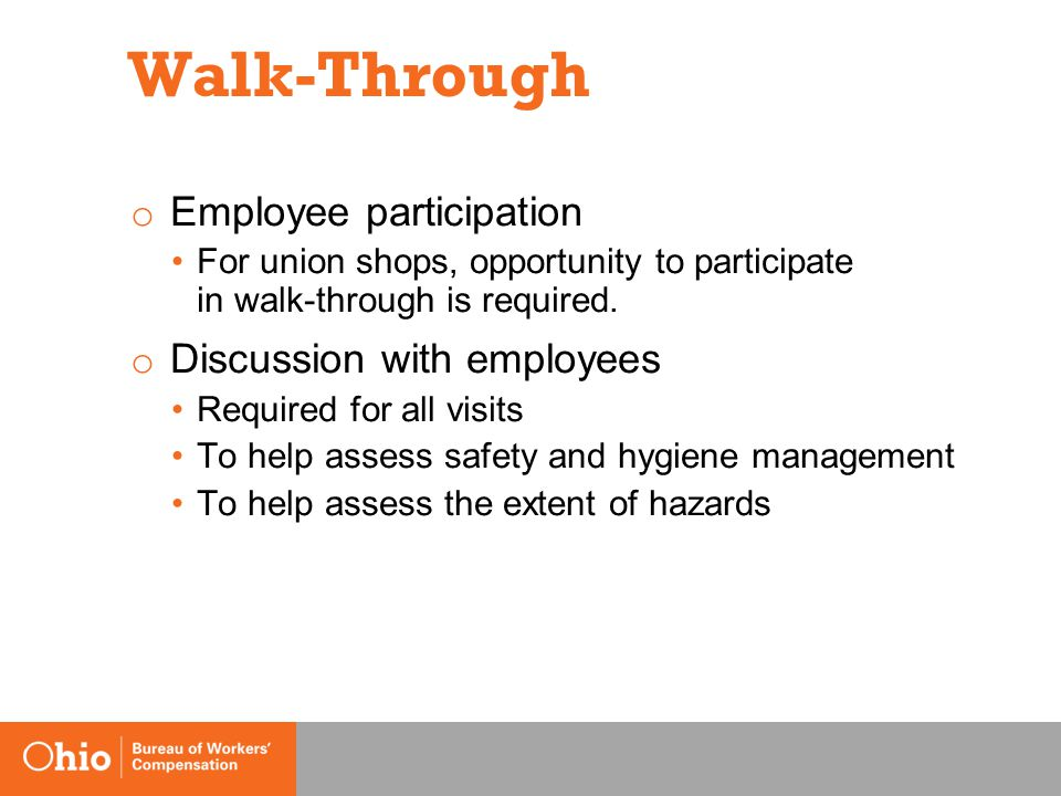Walk-Through o Employee participation For union shops, opportunity to participate in walk-through is required.