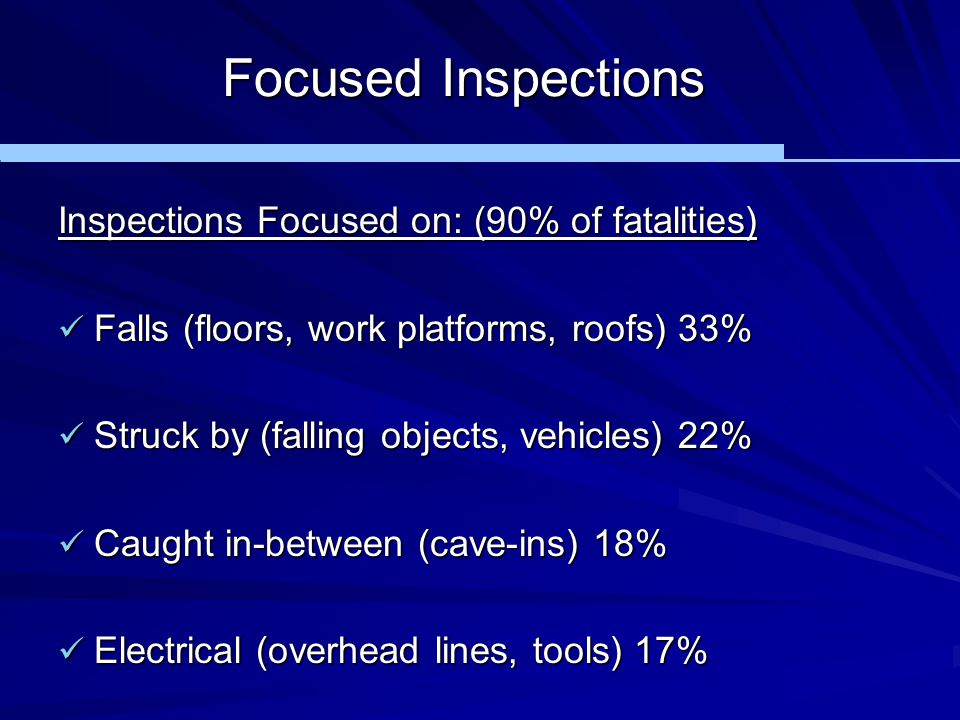 Focused Inspections Inspections Focused on: (90% of fatalities) Falls (floors, work platforms, roofs) 33% Falls (floors, work platforms, roofs) 33% St