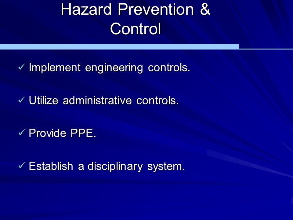 Hazard Prevention & Control Implement engineering controls. Implement engineering controls. Utilize administrative controls. Utilize administrative co