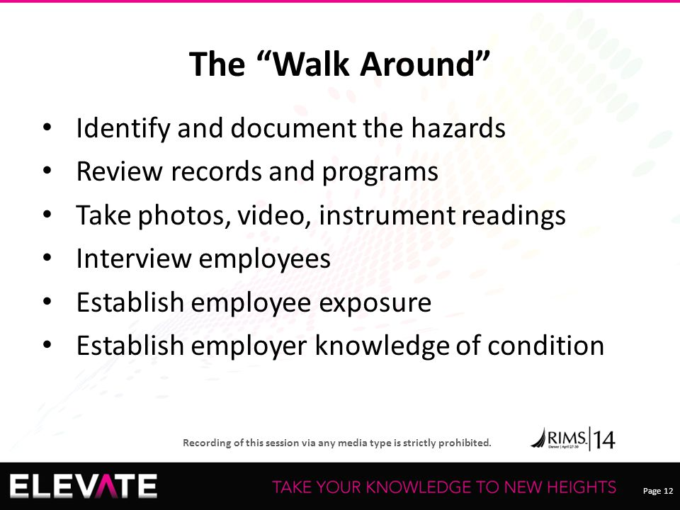 "Page 12 Recording of this session via any media type is strictly prohibited. The ""Walk Around"" Identify and document the hazards Review records and pr"