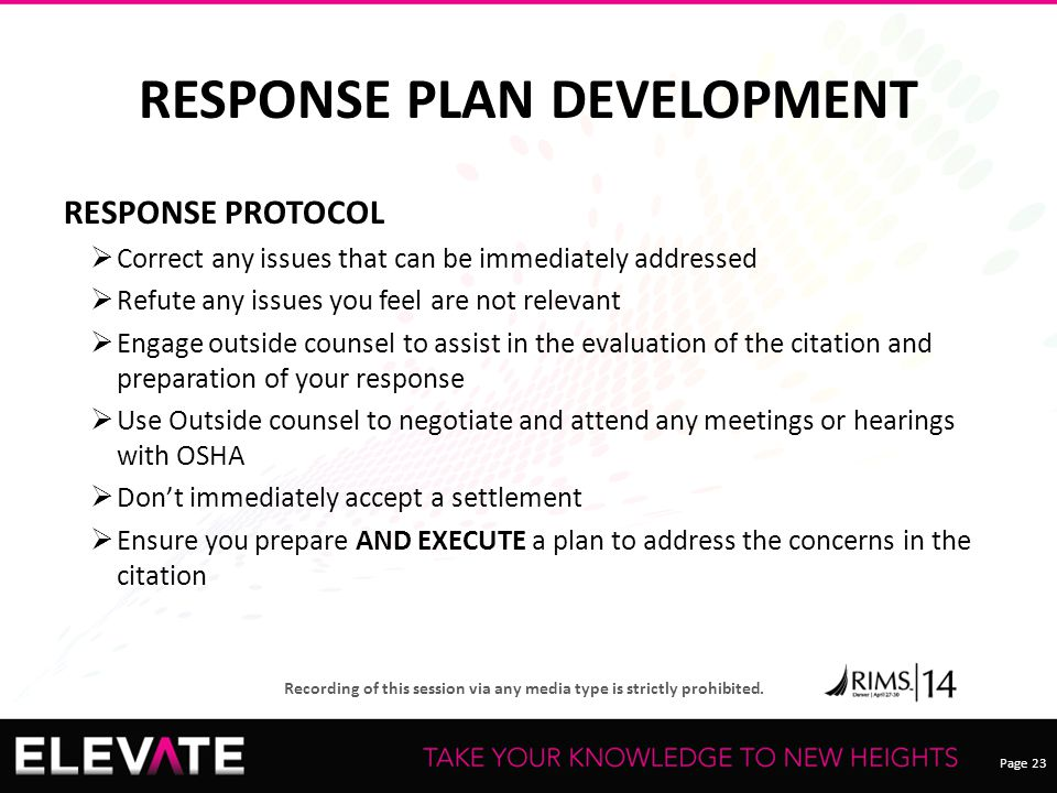 Page 23 Recording of this session via any media type is strictly prohibited. RESPONSE PLAN DEVELOPMENT RESPONSE PROTOCOL  Correct any issues that can