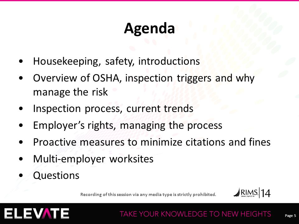 Page 5 Recording of this session via any media type is strictly prohibited. Agenda Housekeeping, safety, introductions Overview of OSHA, inspection tr