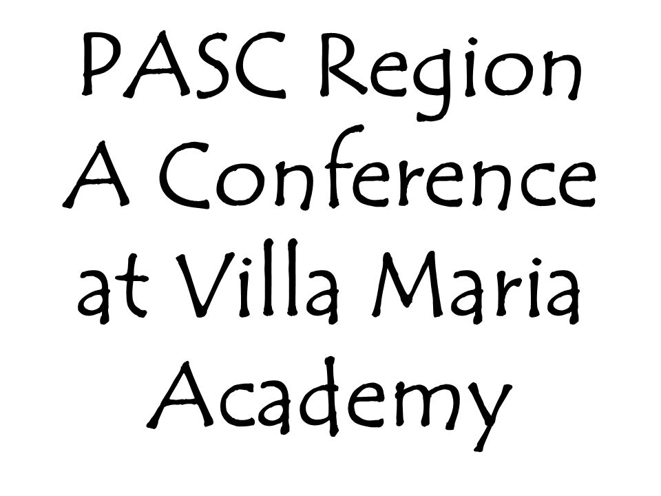 PASC Region A Conference at Villa Maria Academy