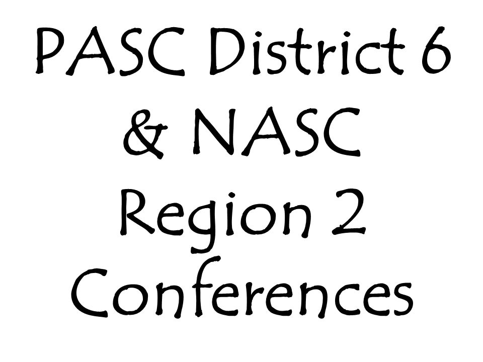 PASC District 6 & NASC Region 2 Conferences