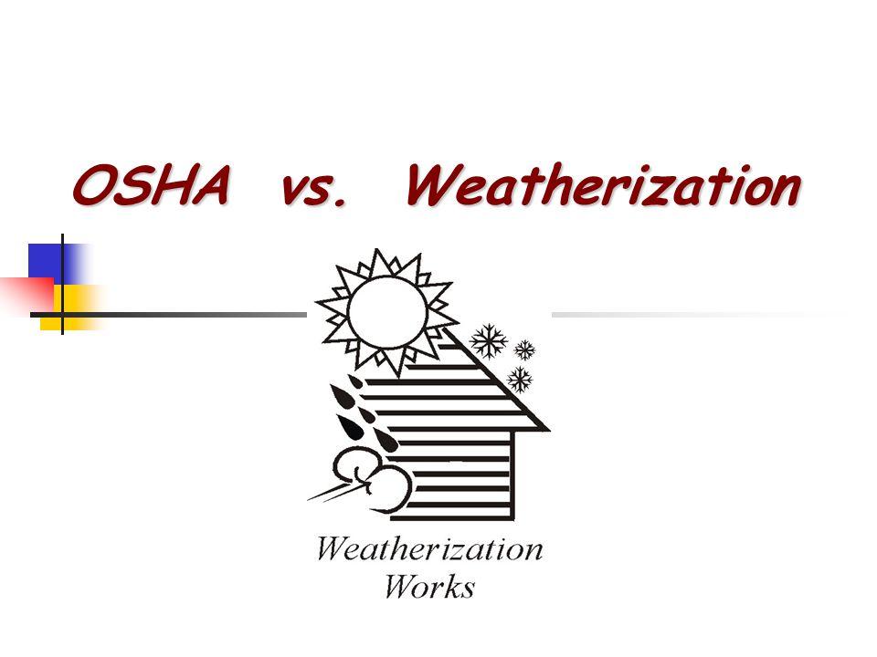 OSHA vs. Weatherization