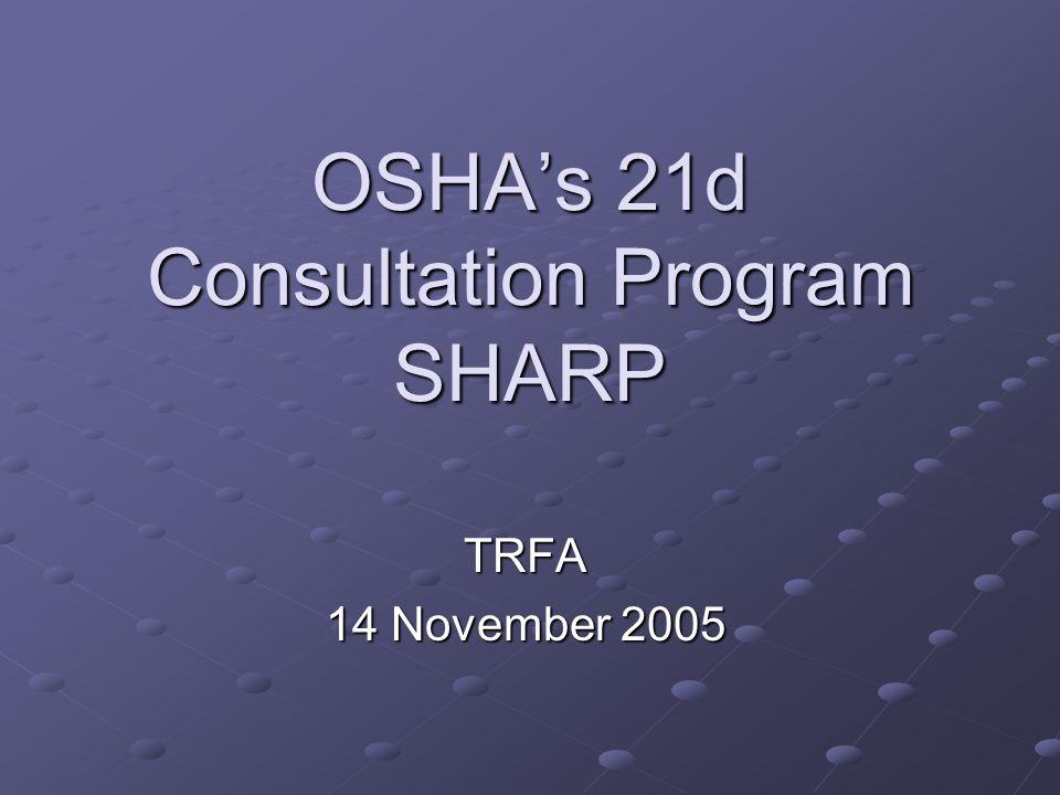 OSHA's 21d Consultation Program SHARP TRFA 14 November 2005