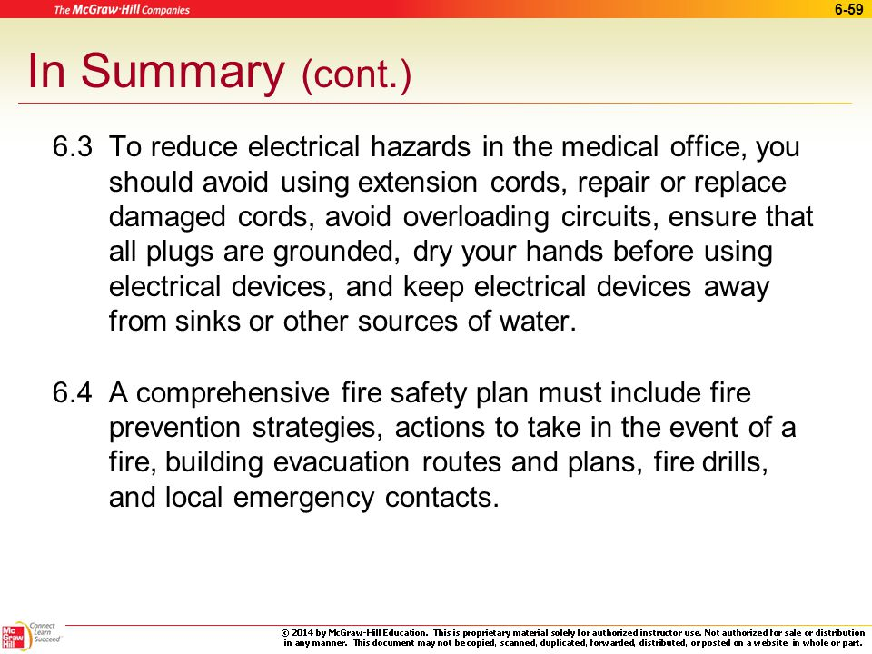 6-58 In Summary 6.1 The medical office safety plan should include OSHA's Hazard Communication; electrical, fire, and chemical safety; emergency action plans; bloodborne pathogen exposure plans; PPE; and needlestick prevention plans.