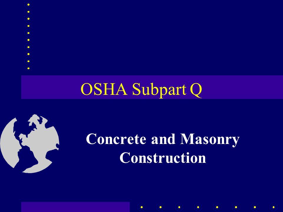 OSHA Subpart Q Concrete and Masonry Construction