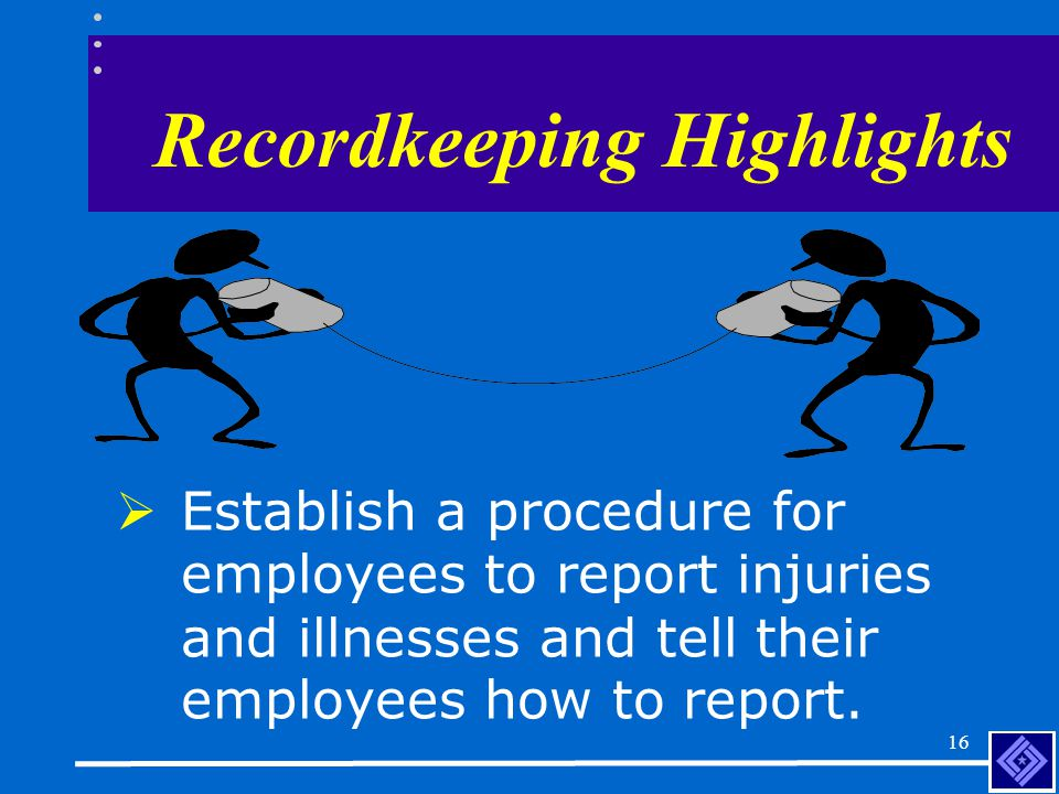 15 Recordkeeping Highlights  Provisions describing the recording criteria for cases involving the work-related transmission of tuberculosis or medical removal under OSHA standards.