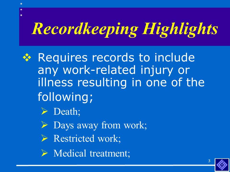 2 Recordkeeping Highlights  Updates the three recordkeeping forms:  OSHA form 300  OSHA form 301  OSHA form 300A