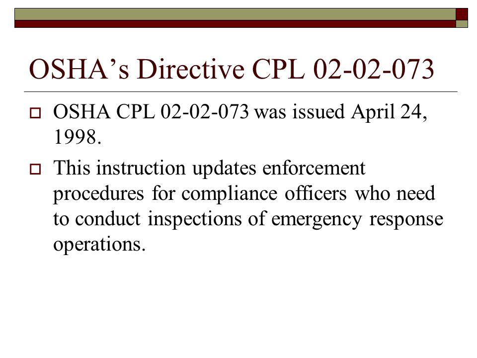 OSHA's Directive CPL 02-02-073  OSHA CPL 02-02-073 was issued April 24, 1998.