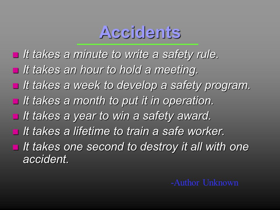 Accidents n It takes a minute to write a safety rule.