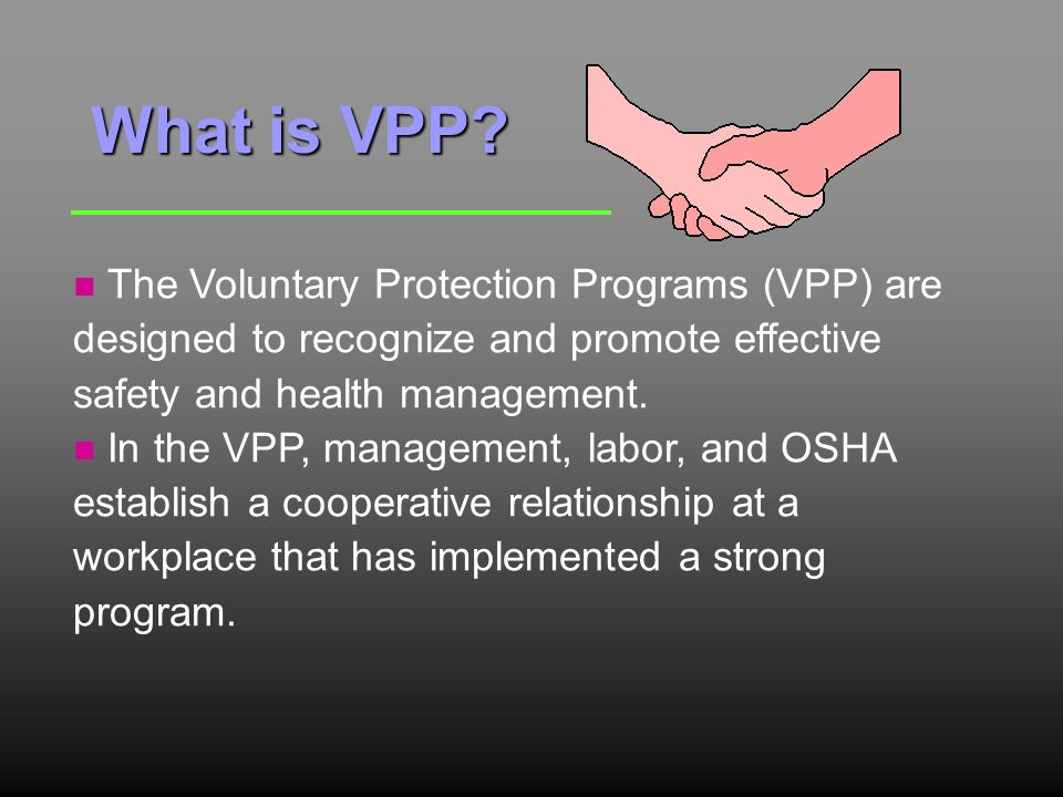 Other Incentives…VPP Benefits Business, cont'd n Recognition in the community n Competitive edge.