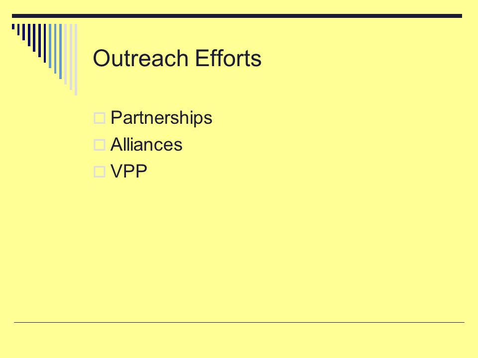 Outreach Efforts  Partnerships  Alliances  VPP
