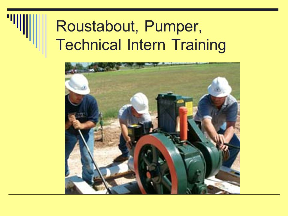 Roustabout, Pumper, Technical Intern Training