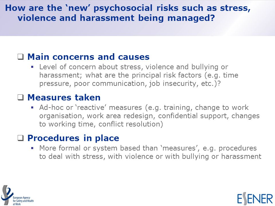 How are the 'new' psychosocial risks such as stress, violence and harassment being managed.