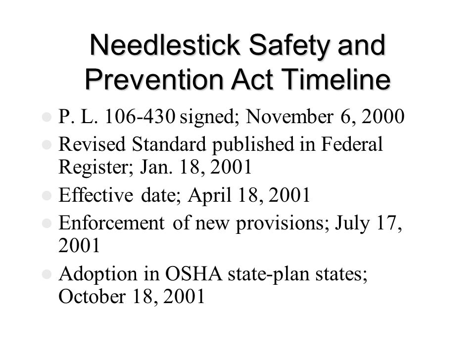Needlestick Safety and Prevention Act Timeline P. L.