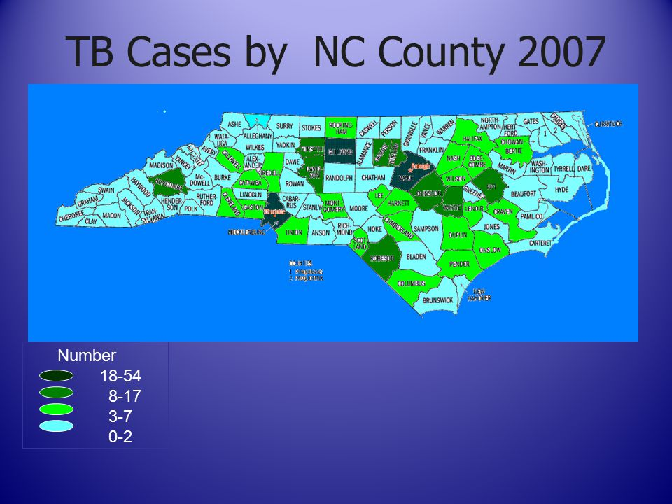TB Cases by NC County 2007 Number 18-54 8-17 3-7 0-2