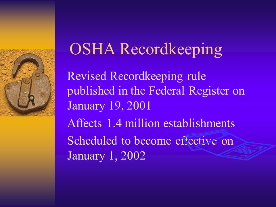 21 Reporting to OSHA  Changes the reporting of fatalities and catastrophes to exclude some public transportation and motor vehicle accidents 1904.39