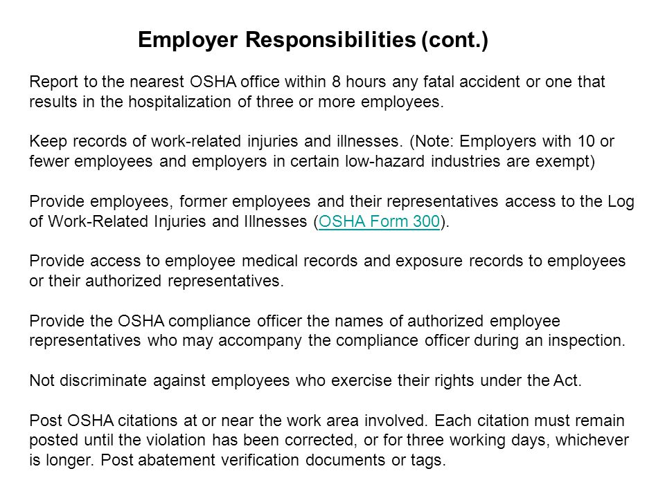 Report to the nearest OSHA office within 8 hours any fatal accident or one that results in the hospitalization of three or more employees. Keep record