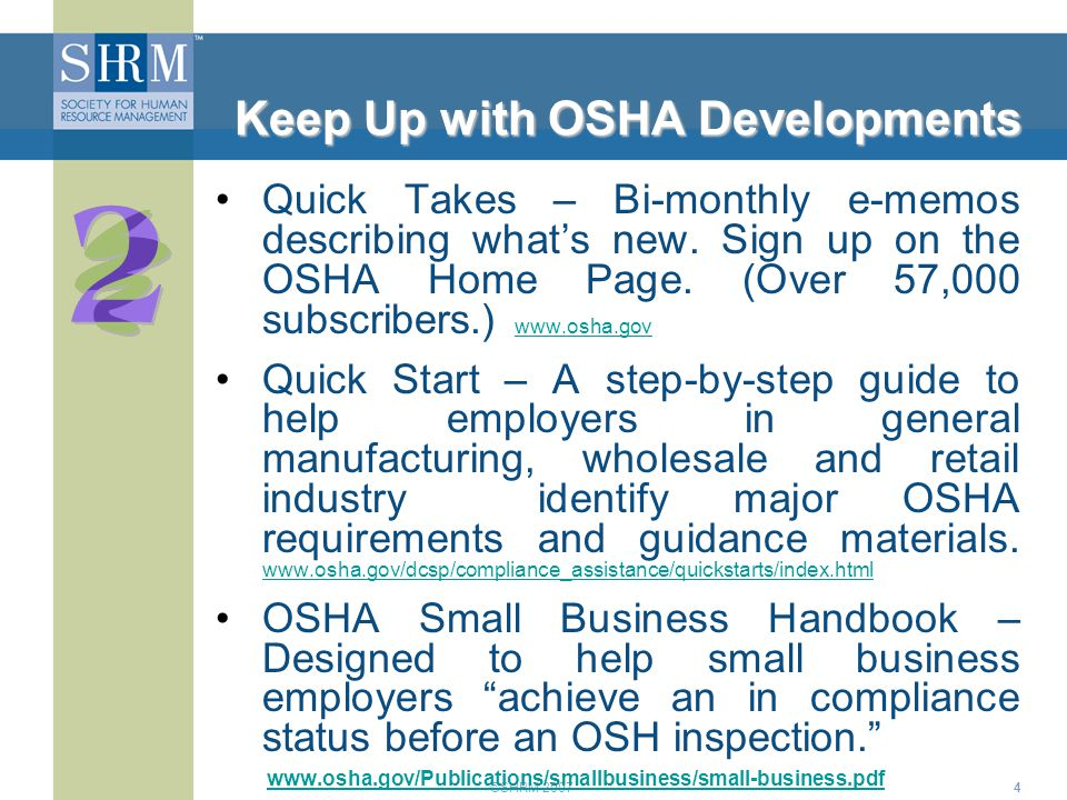 ©SHRM 20074 Keep Up with OSHA Developments Quick Takes – Bi-monthly e-memos describing what's new. Sign up on the OSHA Home Page. (Over 57,000 subscri