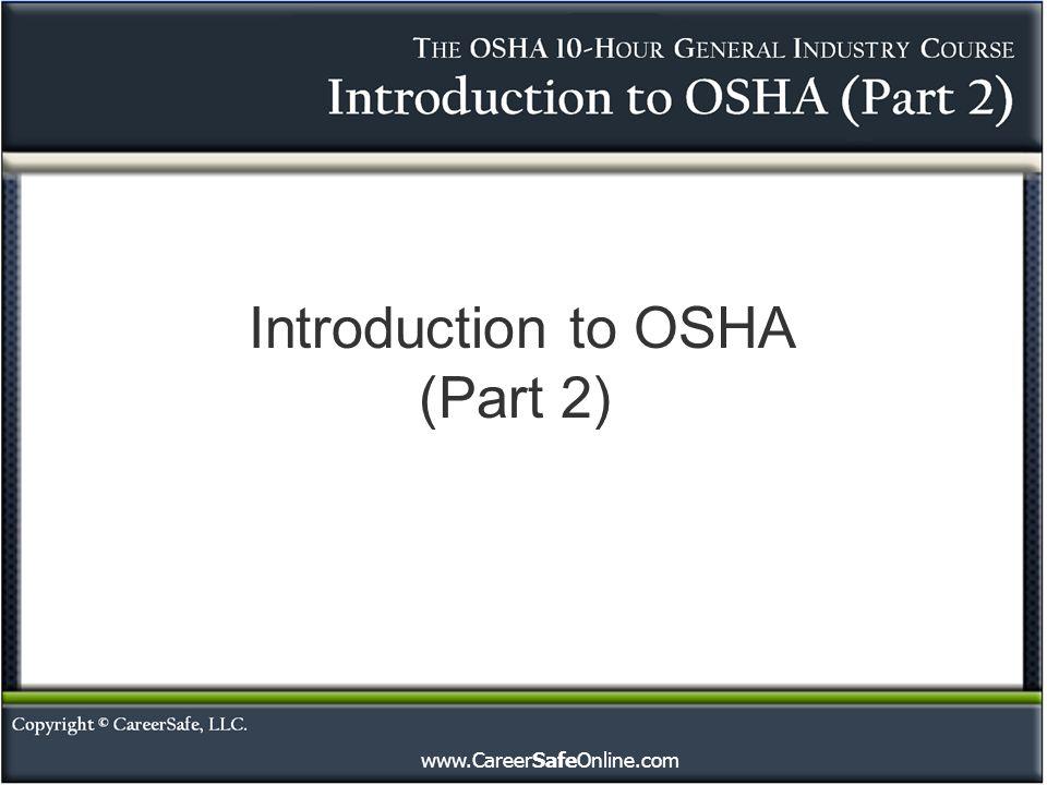 www.CareerSafeOnline.com Introduction to OSHA (Part 2)
