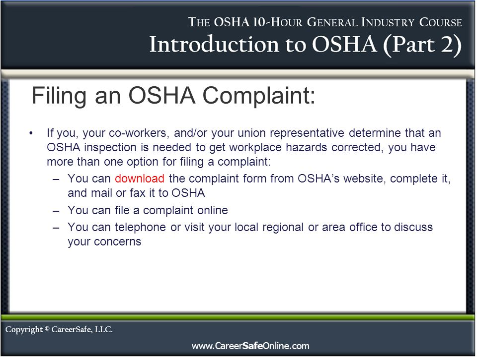www.CareerSafeOnline.com If you, your co-workers, and/or your union representative determine that an OSHA inspection is needed to get workplace hazard