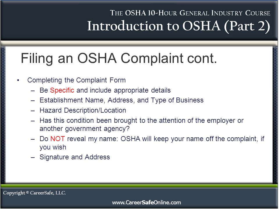 www.CareerSafeOnline.com Completing the Complaint Form –Be Specific and include appropriate details –Establishment Name, Address, and Type of Business