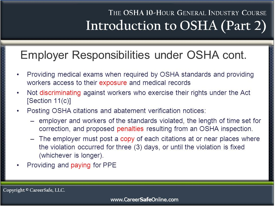 www.CareerSafeOnline.com Providing medical exams when required by OSHA standards and providing workers access to their exposure and medical records No