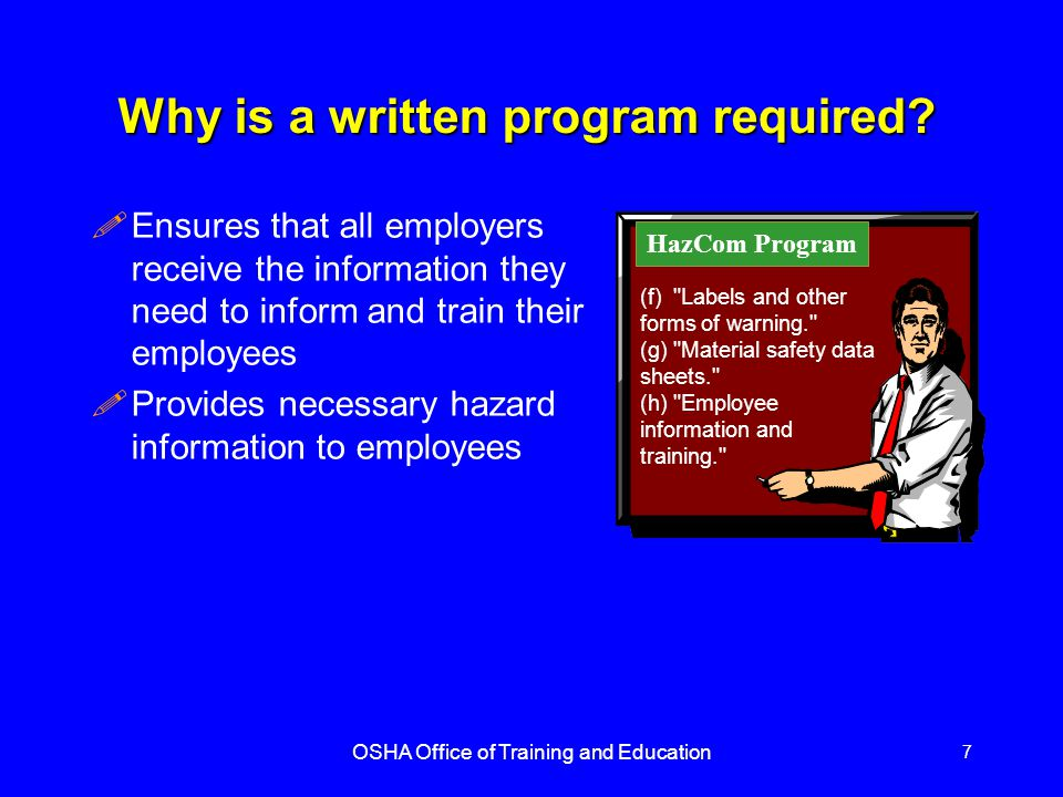 OSHA Office of Training and Education 7 Why is a written program required.