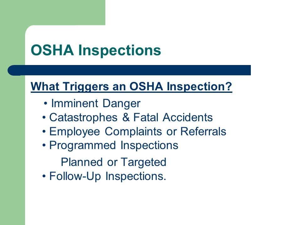 OSHA Inspections What Triggers an OSHA Inspection.