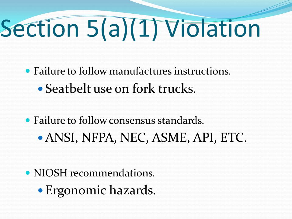 Section 5(a)(1) Violation Failure to follow manufactures instructions.