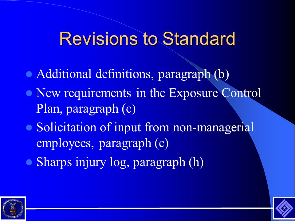 Revisions to Standard Additional definitions, paragraph (b) New requirements in the Exposure Control Plan, paragraph (c) Solicitation of input from non-managerial employees, paragraph (c) Sharps injury log, paragraph (h)